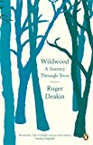 Front cover for the book Wildwood: A Journey Through Trees by Roger Deakin