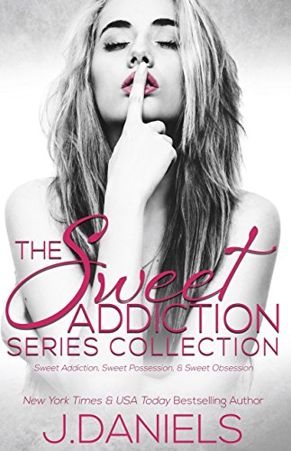 Sweet Addiction Series Collection: Sweet Addiction, Sweet Possession, Sweet Obsession by EverAfter Romance
