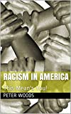 Racism In America: This Mean's You!