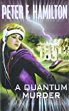 A Quantum Murder, Peter F. Hamilton, 0812555244