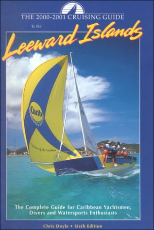 Cruising Guide to the Leeward Islands: 2000-2001 Edition