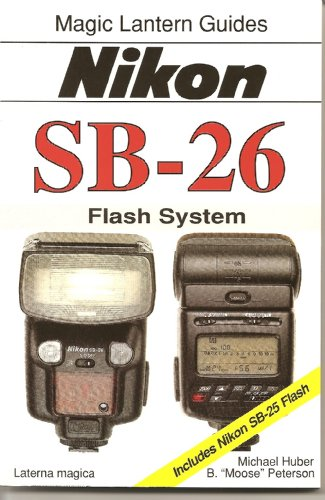 Nikon Sb-26: Flash System : Includes Nikon Sb-25 Flash (Magic Lantern ()