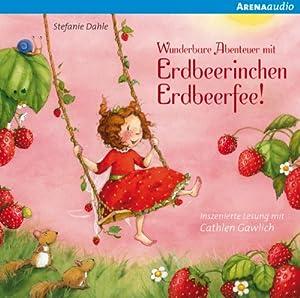 Wunderbare Abenteuer mit Erdbeerinchen Erdbeerfee (Erdbeerinchen Erdbeerfee) Hörbuch
