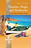 Tourism, Magic and Modernity: Cultivating the Human Garden (New Directions in Anthropology)