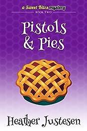 Pistols & Pies (Sweet Bites Book 2) (Sweet Bites Mysteries)