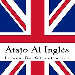 Atajo Al Inglés: Aprende inglés de la manera inteligente.