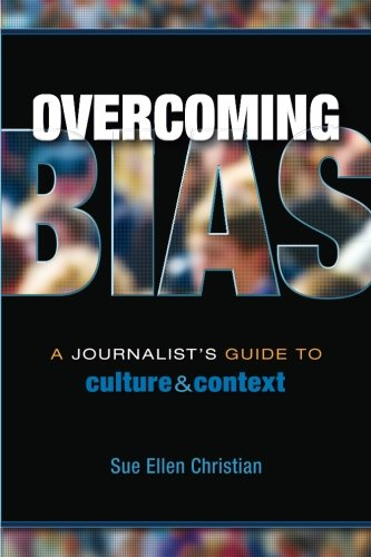 Overcoming Bias: A Journalist's Guide to Culture & Context by Brand: Holcomb Hathaway, Publishers
