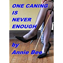 One Caning Is Never Enough