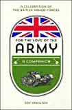 For the Love of the Army: A Celebration of the British Armed Forces