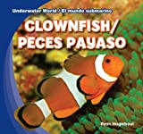 Clownfish / Peces payaso (Underwater World / El mundo submarino) (English and Spanish Edition)