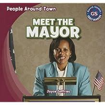 Meet the Mayor (People Around Town)