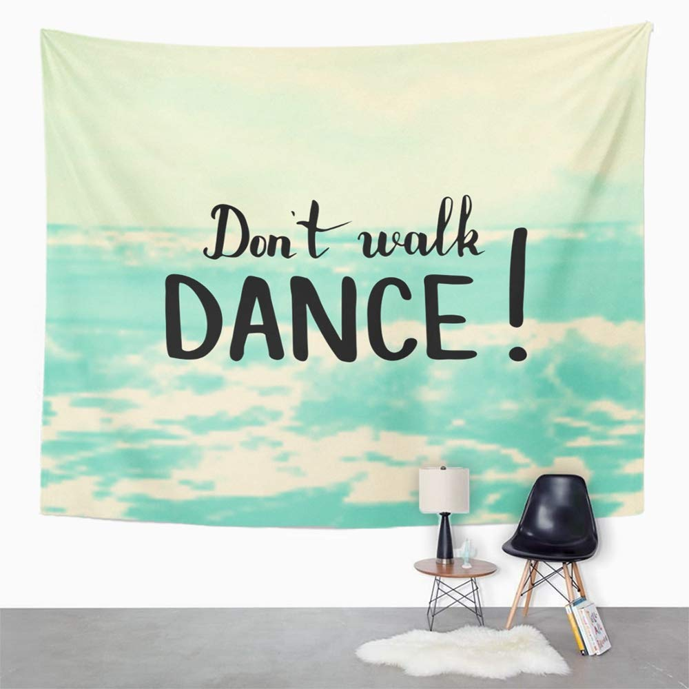 Emvency Tapestry Polyester Fabric Print Home Decor Dont Walk Dance with Hand Lettering Inspiration and Motivation Quote Drawing Wall Hanging Tapestry for Living Room Bedroom Dorm 50x60 inches