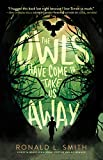 img - for The Owls Have Come to Take Us Away book / textbook / text book