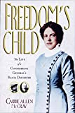 Download Freedom's Child: The Life of a Confederate General's Black Daughter in PDF ePUB Free Online