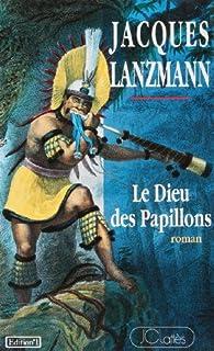 Le dieu des papillons : roman, Lanzmann, Jacques