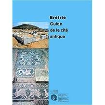 Erétrie: Guide de la cité antique