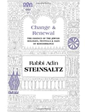 Change & Renewal: The Essence of the Jewish Holidays & Days of Remembrance