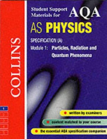 Aqa (A) Physics Particles, Radiation and Quantum Phenomena (Collins Student Support Materials)
