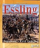 Essling: Napoleon's First Defeat?: Men and Battles: Vol 3 (Men & Battles)