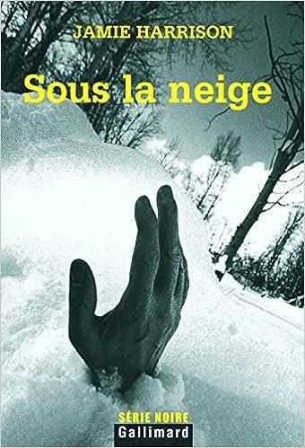 Sous la neige - Jamie Harrison sur Bookys
