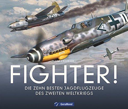 Kampfflugzeuge Zweiter Weltkrieg: Fighter! Die 10 gefürchtetsten Kampfflugzeuge des Zweiten Weltkriegs. Alle Informationen über die Jagdflugzeuge. Fotorealistische Illustrationen von Luftschlachten.