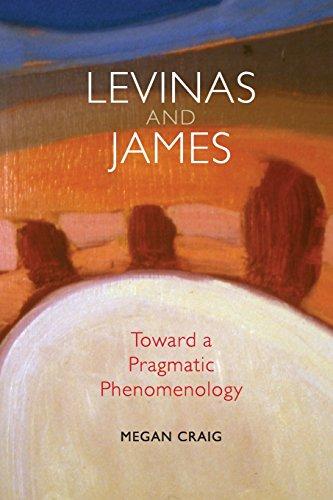 Levinas and James: Toward a Pragmatic Phenomenology (American Philosophy)