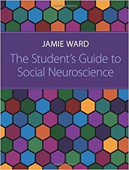 The Student's Guide to Social Neuroscience by Jamie Ward (2011-12-14)
