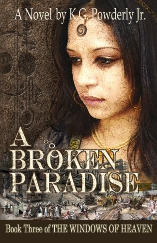 A Broken Paradise: Book 3 of The Windows of Heaven (Volume 3) PDF