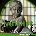 Twelfth Night: Shakespeare Appreciated: (Unabridged, Dramatised, Commentary Options) Performance by William Shakespeare, Simon Potter, Phil Viner Narrated by Joan Walker, David Thorpe, Lucy Robinson