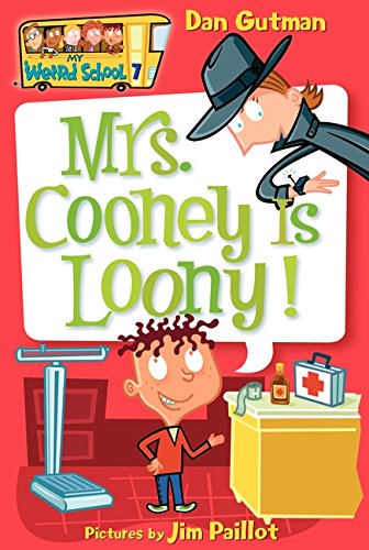 Mrs. Cooney is Loony! (My Weird School #7)