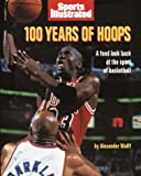 Sports Illustrated 100 Years of Hoops, Alexander Wolff and Random House Value Publishing Staff, 0517146908