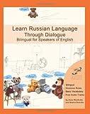 Learn Russian Language Through Dialogue, Anna Tkachenko and Marta Choinska, 1469971577
