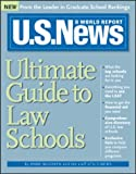 U. S. News Ultimate Guide to Law Schools, U. S. News and World Report Staff and Anne McGrath, 1402202601