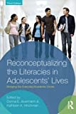 Reconceptualizing the Literacies in Adolescents' Lives, , 0415892929