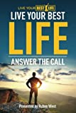 img - for Live Your BEST Life:: Answer The Call book / textbook / text book
