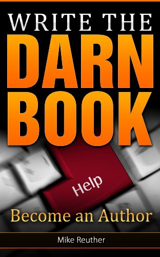 Write The Darn Book by Mike Reuther ebook deal