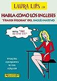 Laura Lips en HABLA COMO LOS INGLESES: Frases Hechas del Inglés Nativo