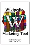 Wikipedia as a Marketing Tool: How to reap the marketing benefits of Wikipedia