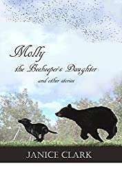 Molly the Beekeeper's Daughter: and other stories