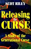 Releasing the Curse, Scot A. Riley, 1563841703