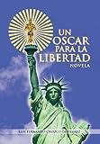 Un Oscar para la Libertad, Luis Fernando Orozco Gutierrez, 146330272X