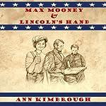 Max Mooney & Lincoln's Hand: Volume 1 | Ann Kimbrough