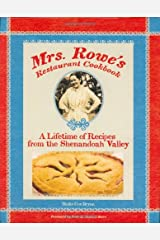 Mrs. Rowe's Restaurant Cookbook: A Lifetime of Recipes from the Shenandoah Valley Hardcover