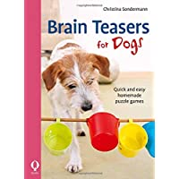 Brain Teasers for Dogs: Quick, very affordable and easy puzzle games to entertain dogs of all ages
