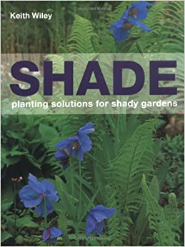 Book's Cover of Shade: Planting Solutions for Shady Gardens (Anglais) Relié – 1 février 2006