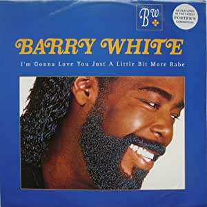 Barry White / I'm Gonna Love You Just A Little Bit More Babe