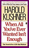 When All You Ever Wanted Isn't Enough, Harold S. Kushner, 0671732129