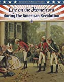 Life on the Homefront During the American Revolution, Corporate Contibutor, 0778708128