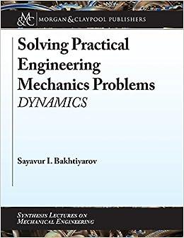 Solving Practical Engineering Mechanics Problems: Dynamics