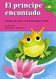 El principe encantado: Versión del cuento de los hermanos Grimm (Read-it! Readers en Español: Cuentos de hadas) (Spanish Edition)